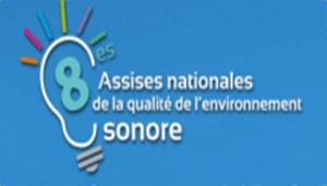 8ème Assises Nationales de la Qualité de l'Environnement Sonore